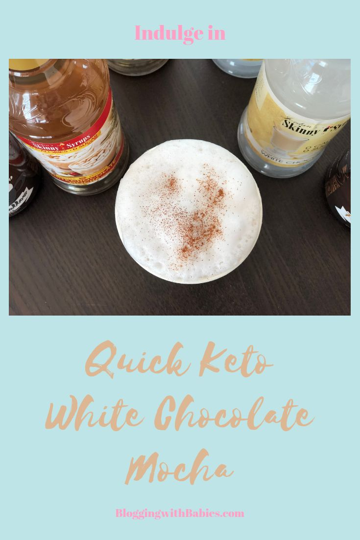 Blogging with babies quick keto white chocolate mocha