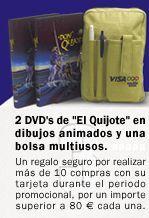 Promoción Visa  Regalo inmediato de una mochila multiusos y de los dos largometrajes del Quijote en DVD por realizar 10 compras de 80 Euros cada una durante el periodo de la promoción: 15 septiembre a 31 de octubre 2004.