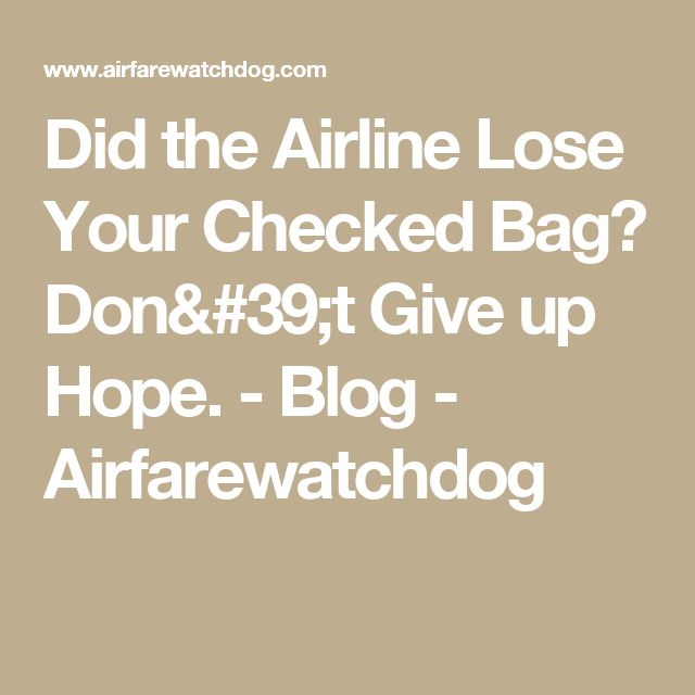 Did the Airline Lose Your Checked Bag? Don't Give up Hope. - Blog - Airfarewatchdog