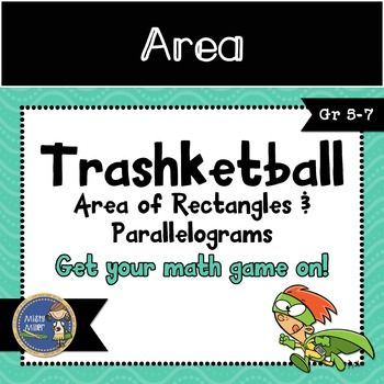 Area of Rectangles and Parallelograms Trashketball involves students finding the area and missing sides of rectangles & parallelograms (whole numbers and decimals used) and shooting baskets. There are 4 rounds in this game with 5 questions in each round. $ gr 5-7