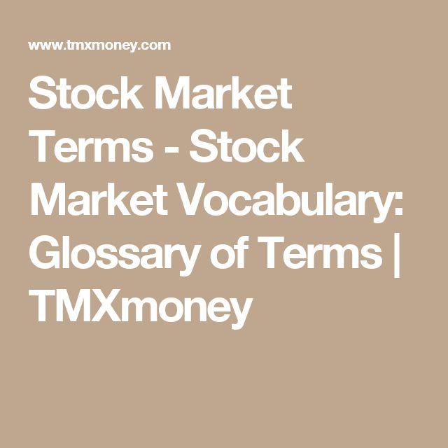 Stock Market Terms - Stock Market Vocabulary: Glossary of Terms | TMXmoney