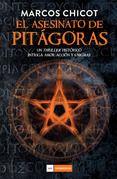 EL ASESINATO DE PITAGORAS - MARCOS CHICOT,