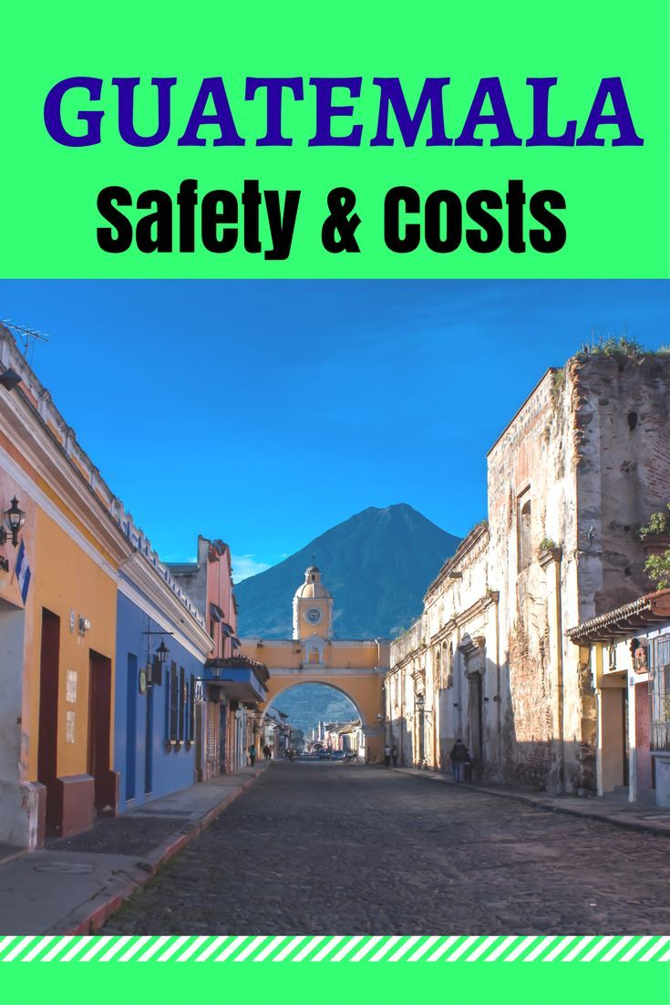 Central America Travel: Tips about Cost & Safety in Guatemala #safe #travel