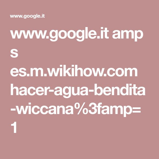 www.google.it amp s es.m.wikihow.com hacer-agua-bendita-wiccana%3famp=1