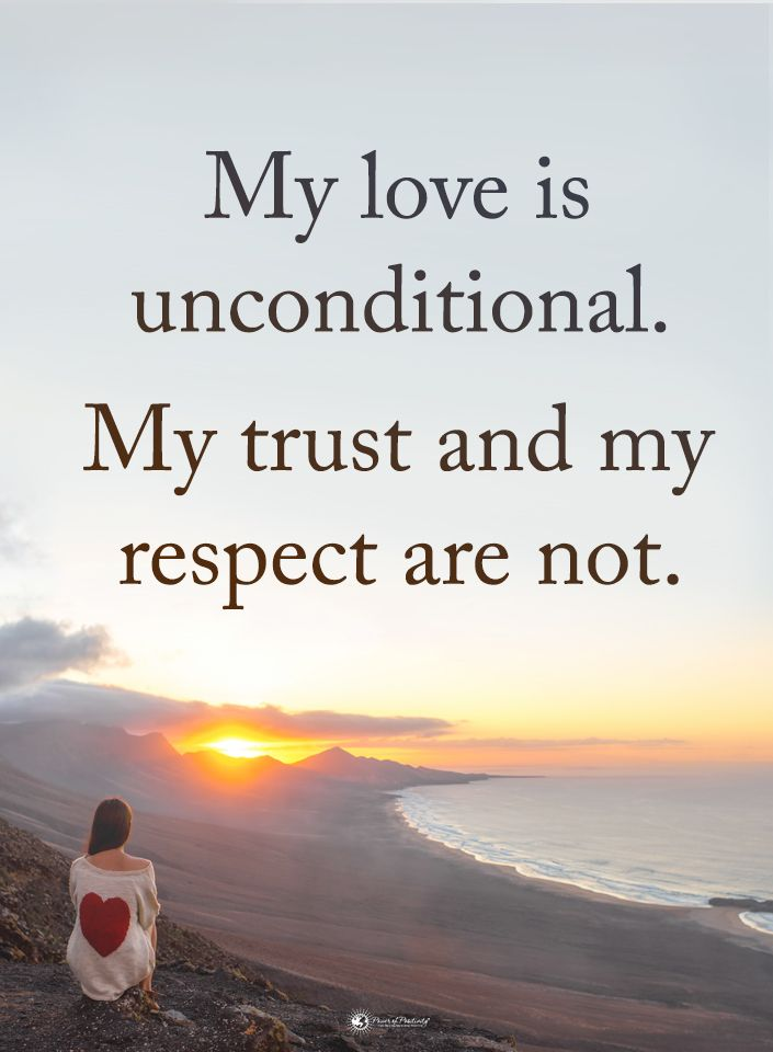 My love is unconditional. My trust and my respect are not.  #powerofpositivity #positivewords  #positivethinking #inspirationalquote #motivationalquotes #quotes #life #love #hope #faith #respect #unconditional #trust #truth #honesty #loyalty #relationship #unconditionallove