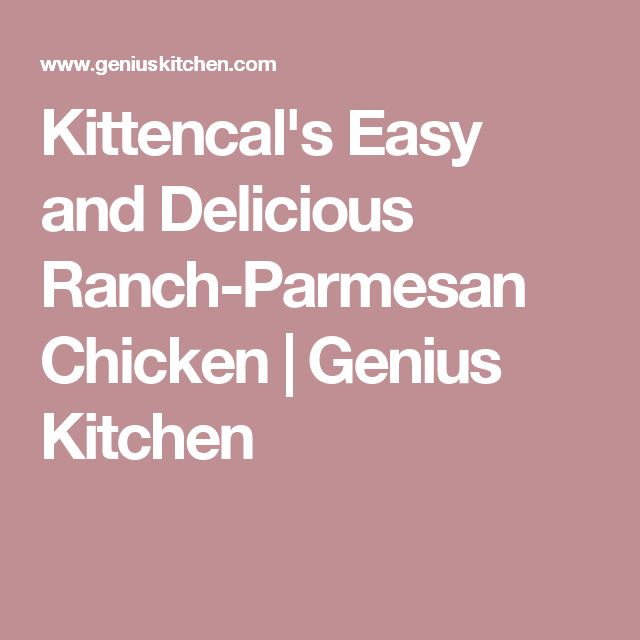 Kittencal's Easy and Delicious Ranch-Parmesan Chicken | Genius Kitchen