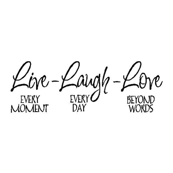 I Try To Live By These Three Little Words Great Quoteslove