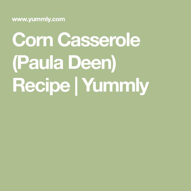 Corn Casserole (Paula Deen) Recipe | Yummly