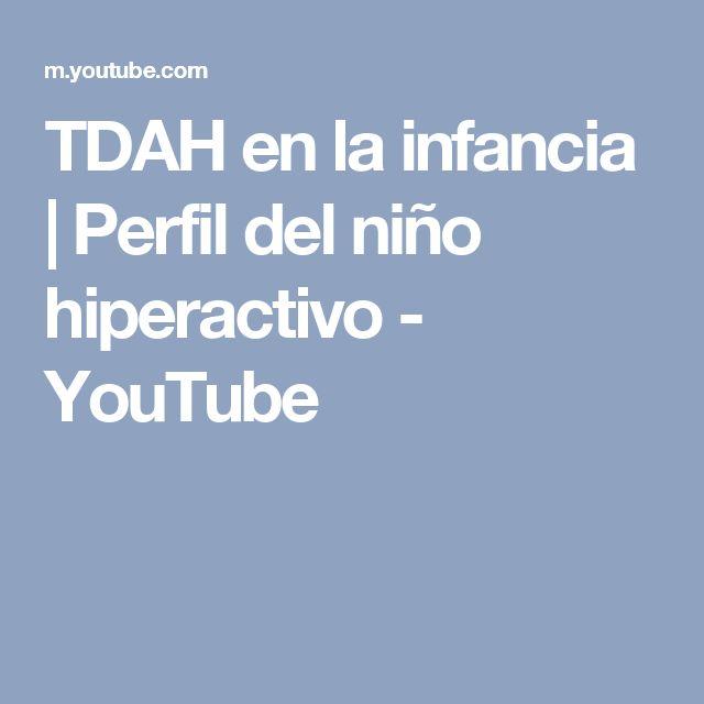 TDAH en la infancia   Perfil del niño hiperactivo - YouTube