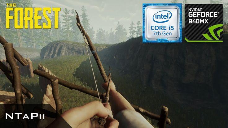 Chơi The Forest trên Geforce 940mx - i5 7200u