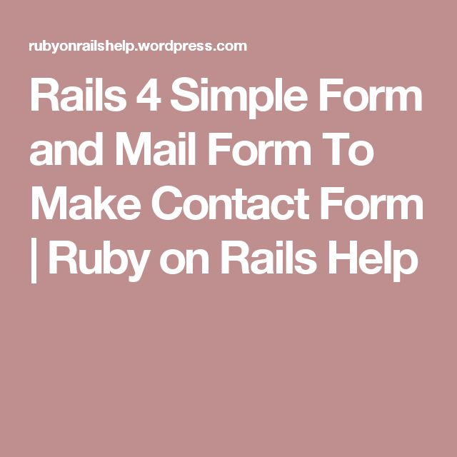 Rails 4 Simple Form and Mail Form To Make Contact Form | Ruby on Rails Help