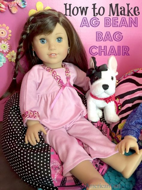 Learn How To Make An American Girl Doll Bean Bag Chair Our Dolls Love Their
