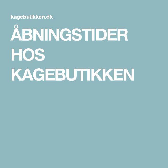 ÅBNINGSTIDER HOS KAGEBUTIKKEN