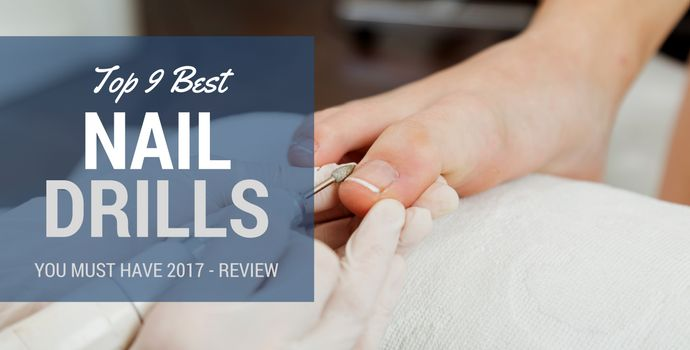 Best Nail Drill for nail technician – Best Electric Nail File