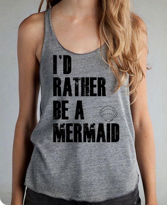 I'd rather be a MERMAID Girls Ladies Heathered Tank Top Shirt silkscreen screenprint Alternative Apparel on Etsy, $20.00