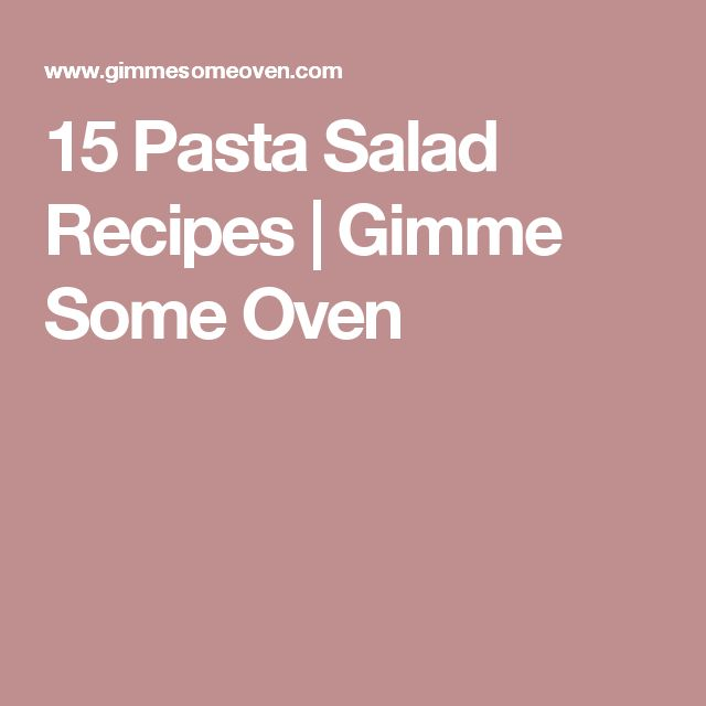 15 Pasta Salad Recipes | Gimme Some Oven