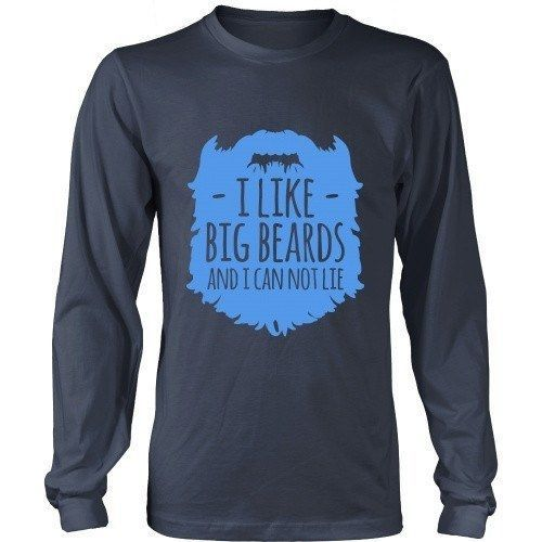 Beard T Shirt - I like Big Beards and I Cannot Lie