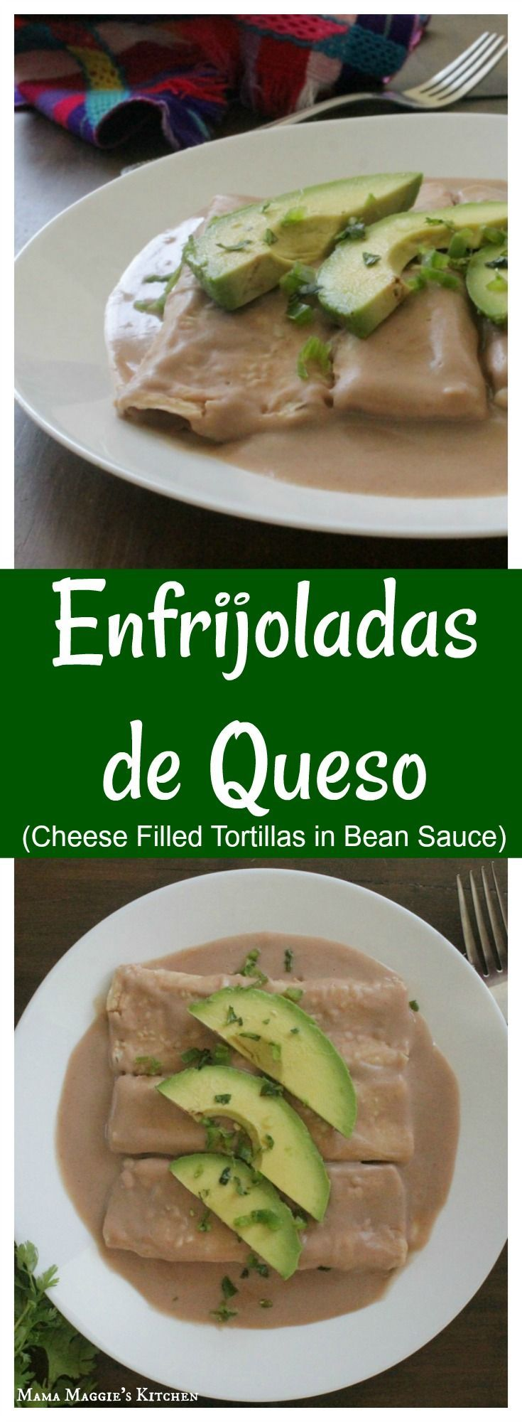 Enfrijoladas de Queso, or Cheese Filled Tortillas dipped in Bean Sauce. This recipe is a yummy Mexican food classic. Cheesy and perfect for Meatless Mondays. Enjoy! By Mama Maggie's Kitchen