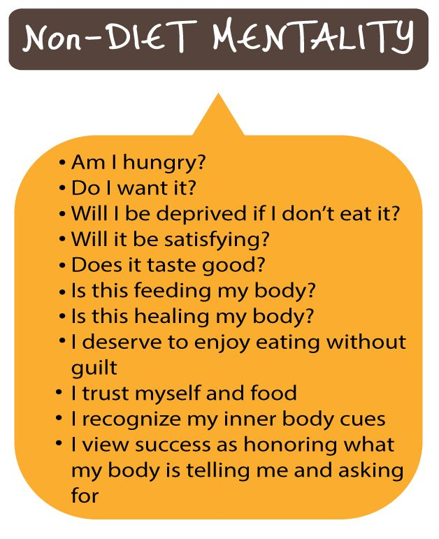 from Mary Crimmins- reject the diet mentality and adopt a non-dieting mentality