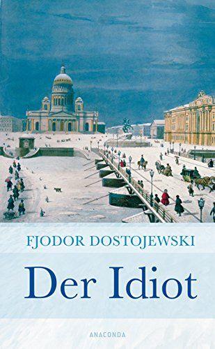 Fjodor Dostojewski, Der Idiot |