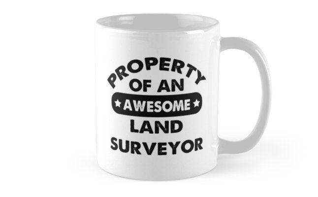 Land Surveyor Gifts - Land Surveyor Coffee Mug Land Surveyor Gift Ideas - Gift For Land Surveyor - Property Of An Awesome Land Surveyor Mug