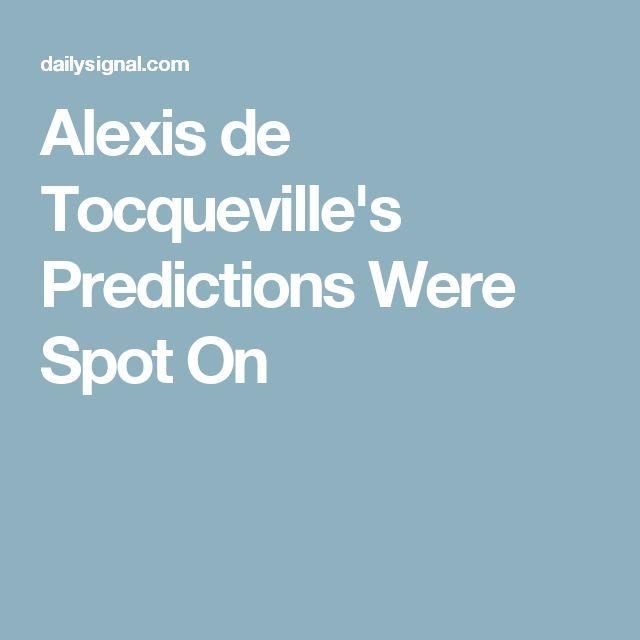 Alexis de Tocqueville's Predictions Were Spot On