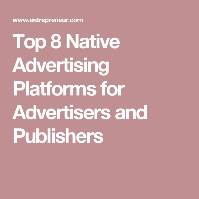 Top 8 Native Advertising Platforms for Advertisers and Publishers
