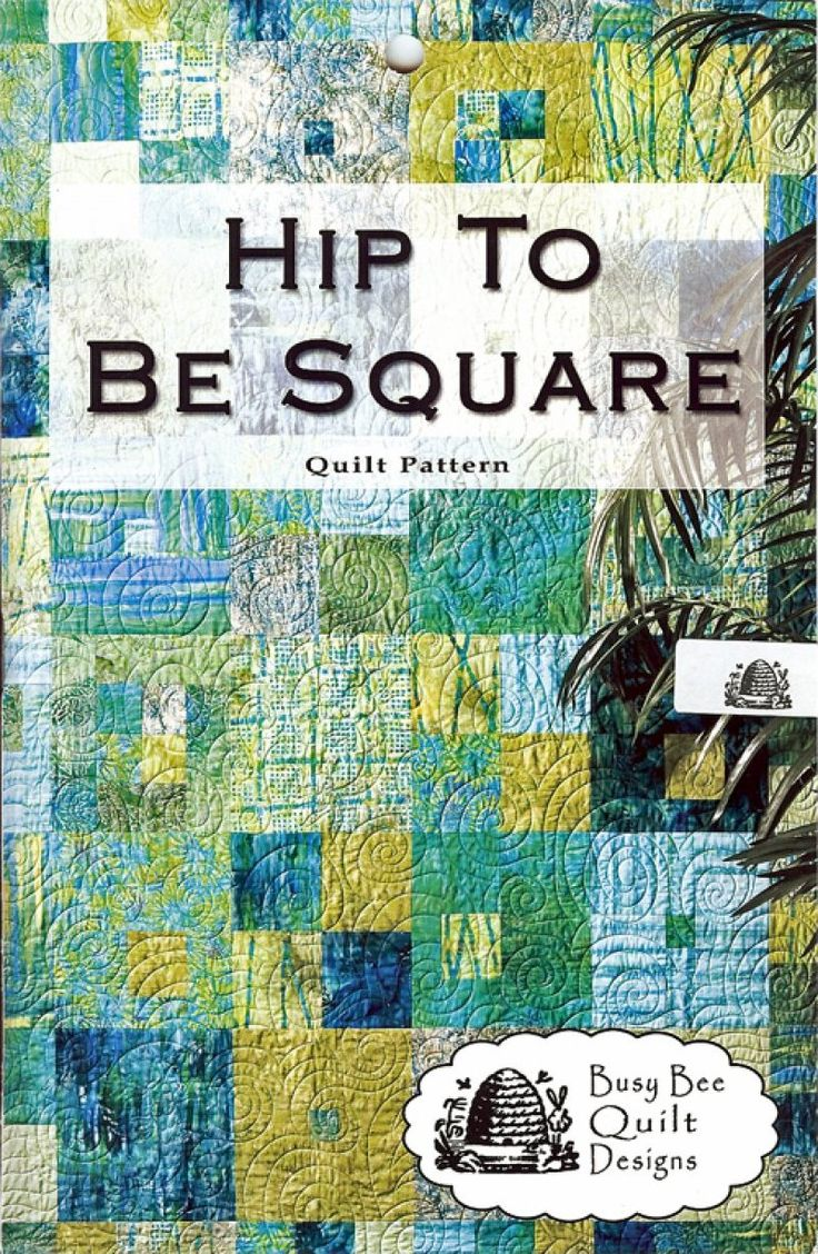 Busy Bee Quilt Designs Hip To Be Square : 1000+ images about Quilt Hip To Be Square on Pinterest