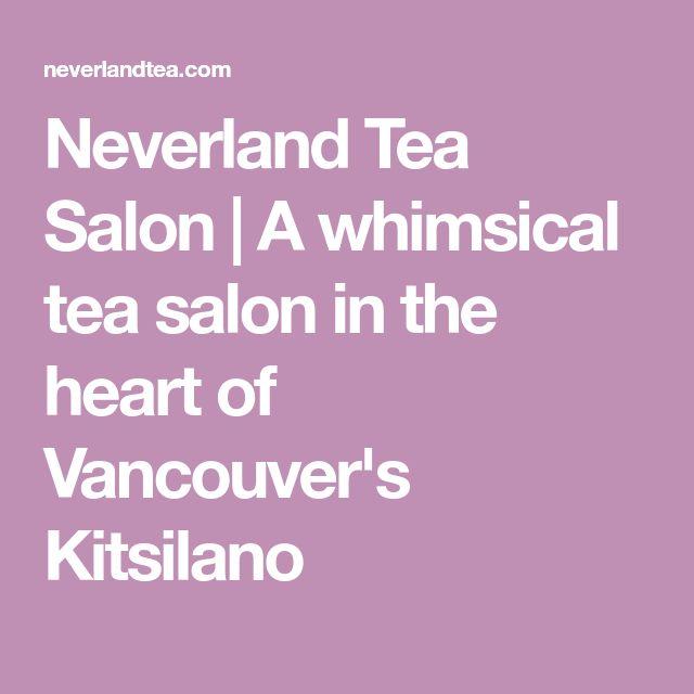 Neverland Tea Salon | A whimsical tea salon in the heart of Vancouver's Kitsilano