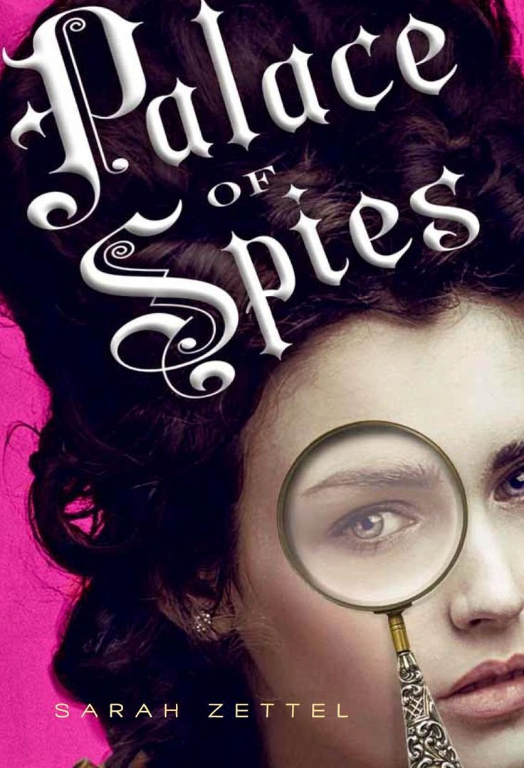 Book Review: Palace of Spies by Sarah Zettel - Whatever You Can Still Betray