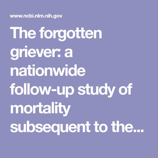 The forgotten griever: a nationwide follow-up study of mortality subsequent to the death of a sibling.  - PubMed - NCBI