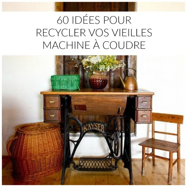 17 meilleures id es propos de vieilles machines coudre sur pinterest anciennes tables de. Black Bedroom Furniture Sets. Home Design Ideas