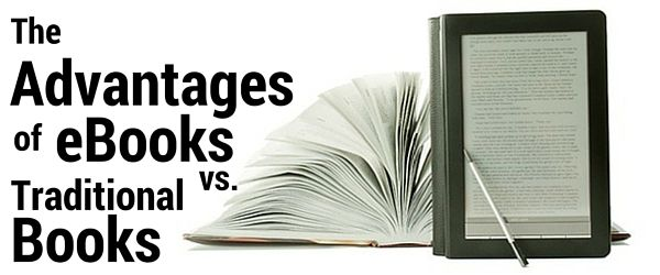 The Advantages of eBooks Versus Traditional Books