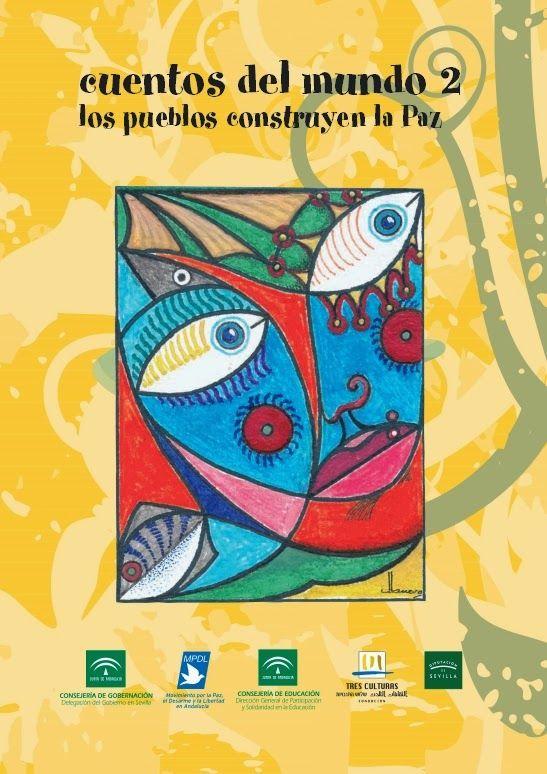 """""""Los pueblos construyen la Paz"""" (Cuentos del Mundo 2), editado por la Junta de Andalucía, es un libro digital que nos sirve para conmemorar el """"Día Escolar de la No Violencia y de la Paz"""", el día 30 de enero. Proceden de diversas civilizaciones y pueblos del mundo, desde antiguos a actuales, con valiosas actividades para trabajar la comprensión lectora y la concienciación sobre la importancia de la paz."""
