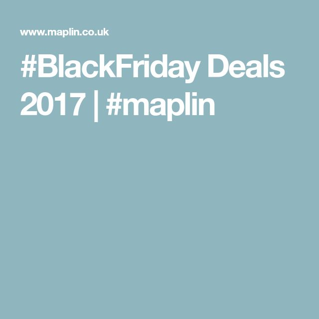 #BlackFriday Deals 2017 | #maplin