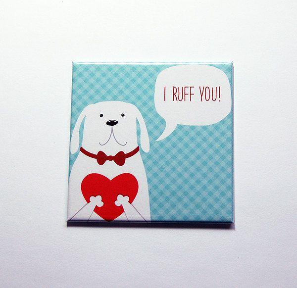 Valentine Magnet, I ruff you, Valentine's Day Magnet, Fridge magnet, magnet, Love, dog, Blue, love magnet, cute valentine magnet (7135) by KellysMagnets on Etsy