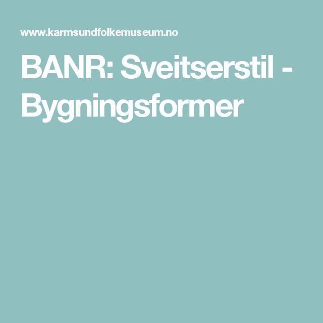 BANR: Sveitserstil - Bygningsformer