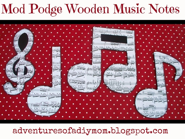 Adventures of a DIY Mom - Mod Podge Wooden Music Notes Decor