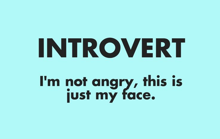 6 things every introvert needs to remember every day: https://onmogul.com/stories/6-statements-from-your-average-introvert