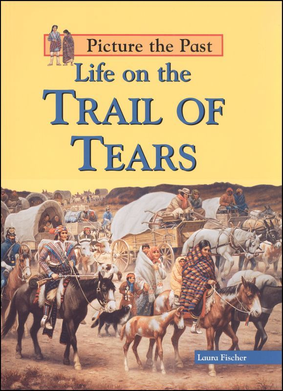 Life on the Trail of Tears (Picture the Past) | Main photo (Cover)