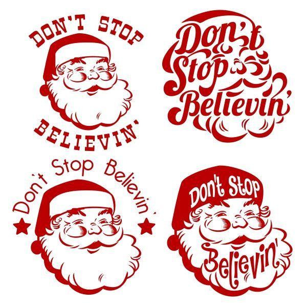 Don't Stop Believin' Santa Christmas Svg Cuttable Designs