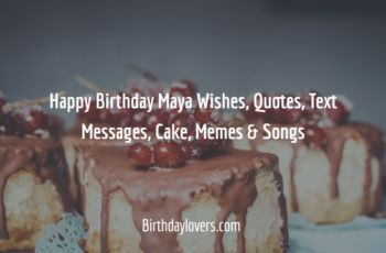 Happy Birthday Maya Wishes, Quotes, Text Messages, Cake, Memes
