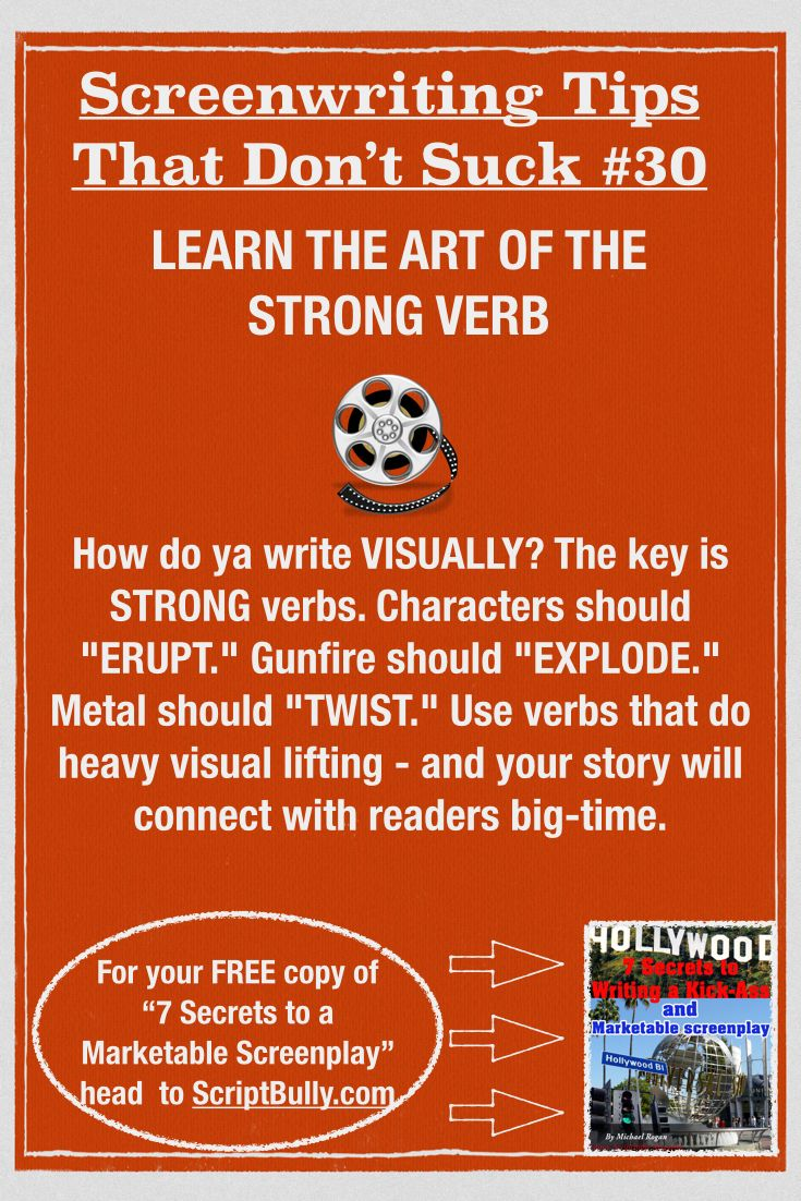 "Screenwriting Tip No.30: Learn the Art of the Strong Verb ...(For a FREE copy of ""7 Secrets to a Marketable Screenplay"" head over to http://scriptbully.com/free) #scriptbully"