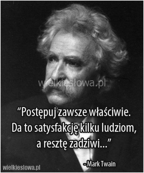 Postępuj zawsze właściwie... #Twain-Mark, #Podziw-i-zachwyt, #Satysfakcja