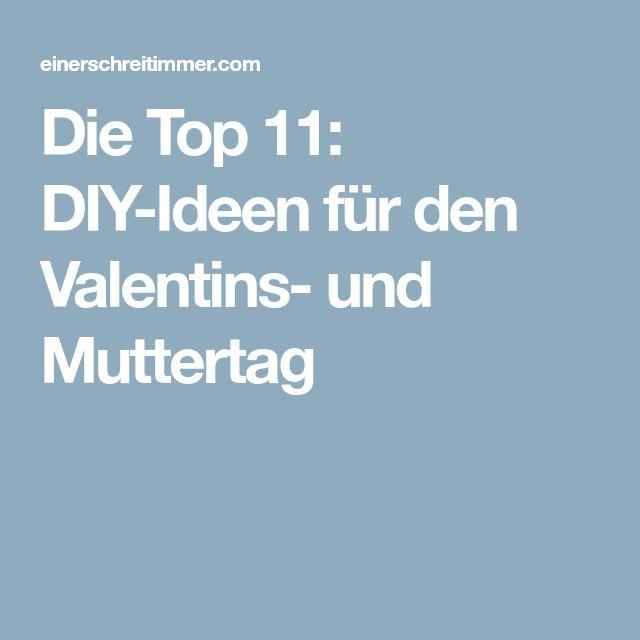 Die Top 11: DIY Ideen Für Den Valentins  Und Muttertag