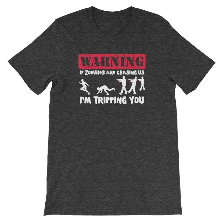 If Zombies Are Chasing Us, I'm Tripping You T-Shirt (Unisex) – NoiseBot.com