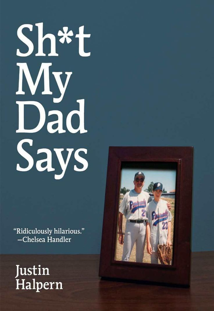 Shit My Dad Says by Justin Halpern Best book I've read in awhile