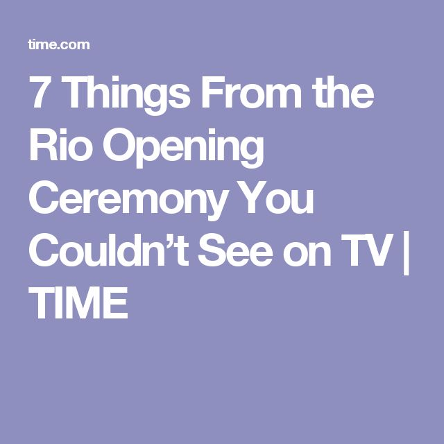 7 Things From the Rio Opening Ceremony You Couldn't See on TV | TIME