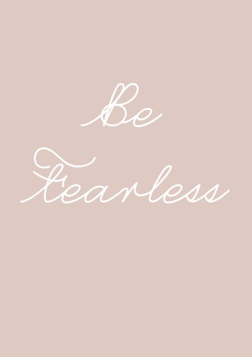 Being Fearless In Blogging & Life