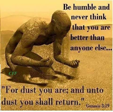 Humility is not being a doormat to all people it is a sign of respect for others as they are all like yourself. They have the same weaknesses and battles within so you remain humble before GOD and all men. Then the real truth is when a man thinks your the doormat and he walks all over you, then you stand up and rip the mat from under and pull it out from under him. That as there are really people who if they can walk all over you they feel that they are just better off and that is arrogance